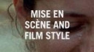 Mise en Scene and Film Style, A. Martin